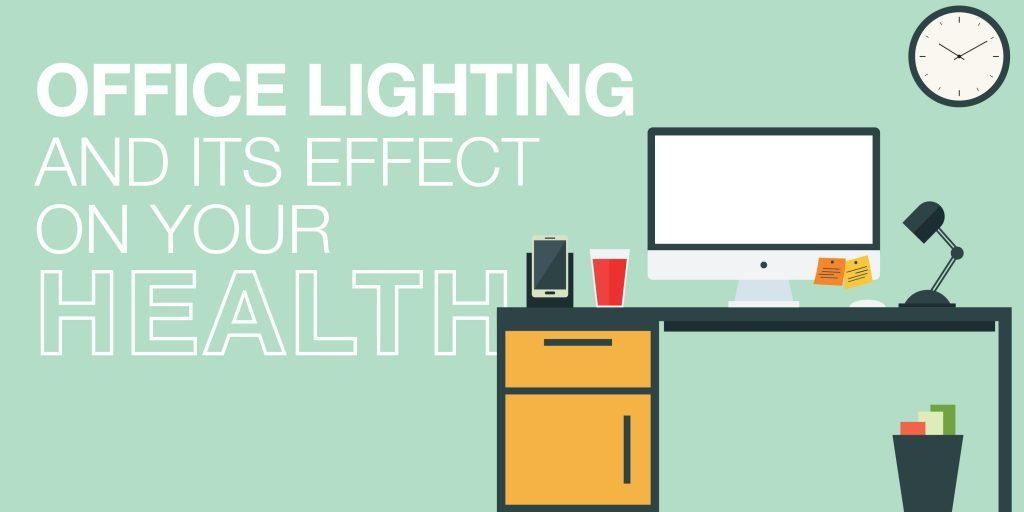 Office Lighting and its Effect on Our Health