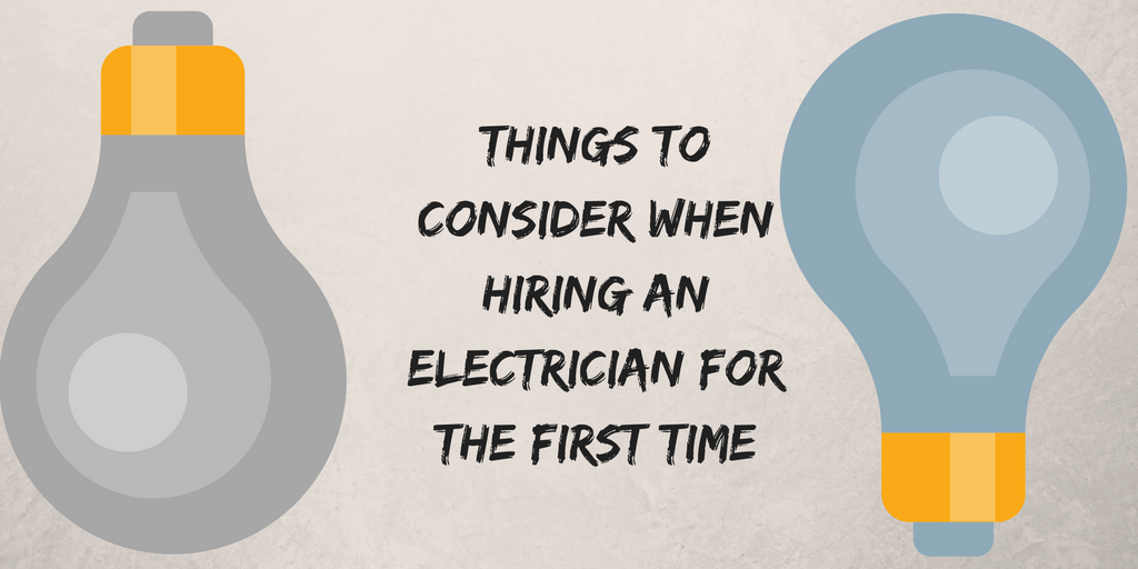 Things to consider when hiring an electrician for the first time