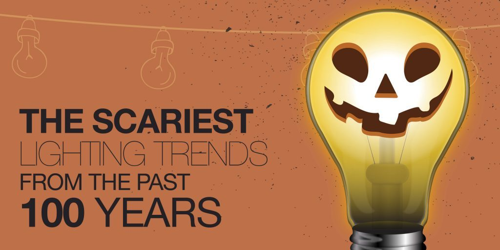 The Scariest Lighting Trends of the Last 100 Years
